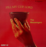 The Messengers - Fill My Cup, Lord