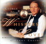 George Hamilton IV - Whispers Of Love (Memories of Fanny Crosby)