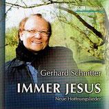Gerhard Schnitter - Immer Jesus