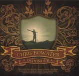 Chris Bowater - In Honour