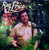 Ray Price - How Great Thou Art