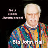 John Hall - He's Been Resurrected