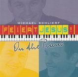 Michael Schlierf - Feiert Jesus On the Piano