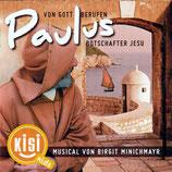 Paulus : Botschafter Jesu - Von Gott berufen  (Musical von Birgit Minichmayr)