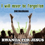 Rwanda For Jesus - Sinzibagirana