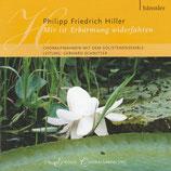 Solistenensemble - Philipp Friedrich Hiller : Mir ist Erbarmung widerfahren