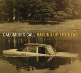 Caedmon's Call - Rising Up The Dead