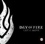 Day Of Fire - Cut & Move