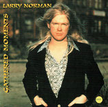 Larry Norman - Gathered Moments