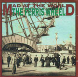 Mad At The World - The Ferris Wheel