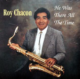 Roy Chacon - He Was There All The Time