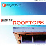 Desperation - From The Rooftops : Live Worship For A Desperate Generation (Integrity)