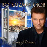 Bo Katzman Chor : Land of Dreams