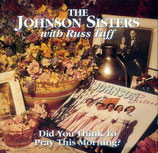 The Johnson Sisters with Russ Taff - Did You Think To Pray This Morning?-