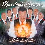 Kastelruther Spatzen - Liebe darf alles