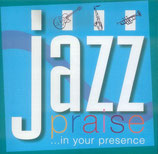 Jazz Praise - In Your Presence (ICC)