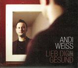 Andi Weiss - Lieb dich gesund