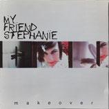 My Friend Stephanie - Makeover