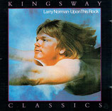 Larry Norman - Upon This Rock (Kingsway)