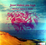 Michael Anton & Amok - Jesus makes you high
