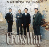 Crossway - Nothing To Fear CD -