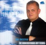 Ian McCrea - He Understands My Tears- (dw)