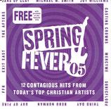 SPRING FEVER : 12 Contagious Hits From Today's Top Christian Artists