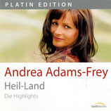 Andrea Adams-Frey - Heil-Land (Die Highlights - Platin Edition)