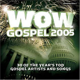 WOW Gospel 2005 : 30 of The Year's Top Gospel Artists And Songs (2-CD)