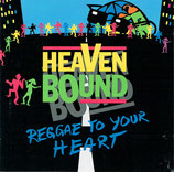 Heaven Bound - Reggae To Your Heart