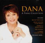 Dana - A Thing Called Love-