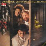 John Brack & Jeff Turner mit Maja Brunner - A Time Together