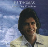 B.J.Thomas - Latter Day Raindrops