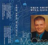 Ian McCrea - This Ship Will Sail