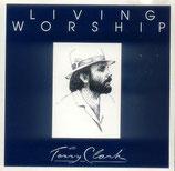 Terry Clark - Living Worship
