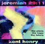 Kent Henry - Jeremiah 29,11