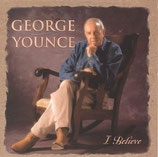 George Younce - I Believe