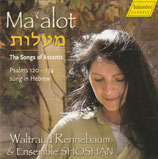 Waltraud Rennebaum & Ensemble SHOSHAN : Ma'alot - The Songs of Ascents Psalm 120-134 sung in hebrew