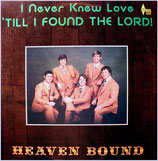 Heaven Bound - I never knew Love...