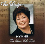 Sue Dodge - Hymns For Times Like These