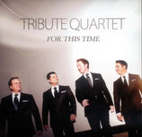 Tribute Quartet - For This Time-
