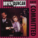 Bryan Duncan - Have Yourself Commited