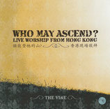 Who May Ascend? - Live Worship From Hong Kong : The Vine CD+DVD