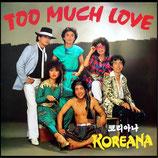 KOREANA - Too Much Love