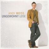 Andi Weiss - Ungewohnt leise