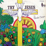 Brooks Singers - Try Jesus