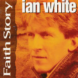 Ian White - Faith Story