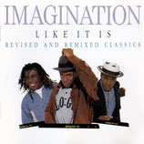 IMAGINATION - Like It Is : Revised And Remixed Classics