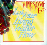 VINESONG - Let Your Living Water Flow (Vinesong Live)