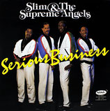 Slim & The Supreme Angels - Serious Business